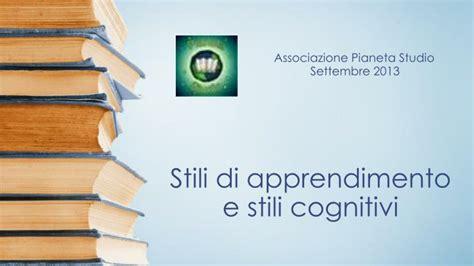 e stili ppt stili di apprendimento e stili cognitivi powerpoint