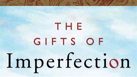 the gifts of imperfection the gifts of imperfection quotes quotesgram