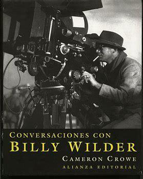 libro conversaciones con billy wilder conversaciones con billy wilder vayacine