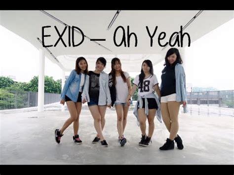dance tutorial ah yeah exid exid ah yeah 아예 dance cover with bloopers youtube