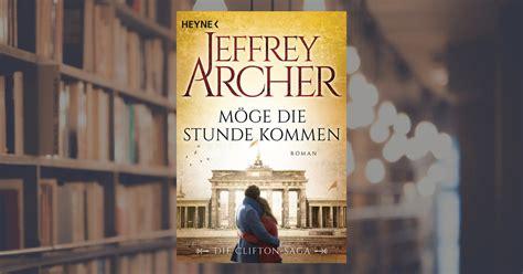mge die stunde kommen jeffrey archer m 246 ge die stunde kommen heyne verlag taschenbuch