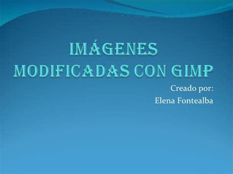 imagenes vectoriales con gimp im 225 genes modificadas con gimp