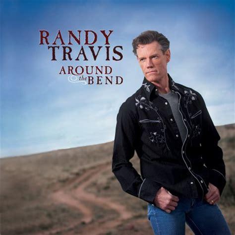 Cd Randy Travis around the bend 2008 randy travis albums lyricspond