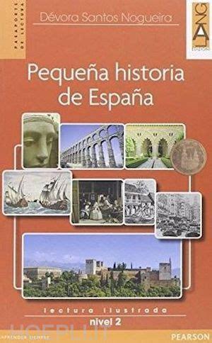 gratis libro e pequena historia de espana para leer ahora pequena historia de espana audio cd nogueira devora santos lang libro hoepli it