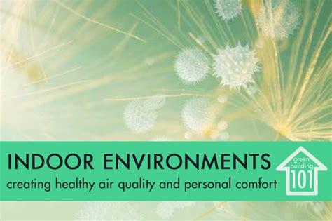 indoor air comfort green building 101 indoor environmental quality clean air