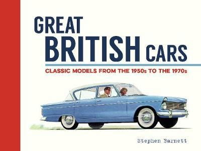libro great british cars classic great british cars by stephen barnett waterstones