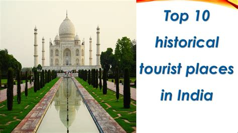 tourist places in india top top 10 historical tourist places in india
