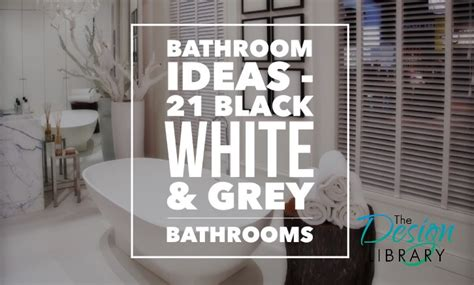 Gray Bathroom Ideas bathroom ideas black white and grey bathrooms