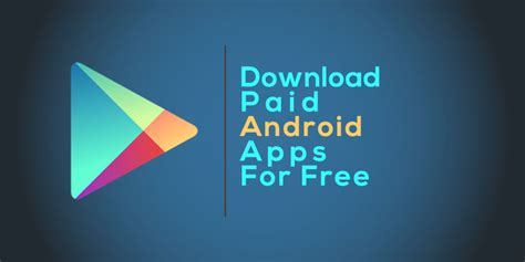 free paid android apps downloads 5 ways to paid android apps for free tactig