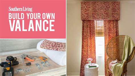 How To Make Your Own Valance how to make your own window valance southern living