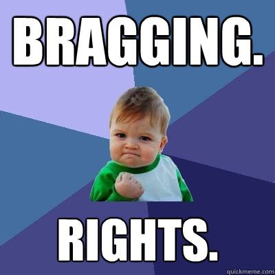 Funny What Memes - bragging rights success kid quickmeme