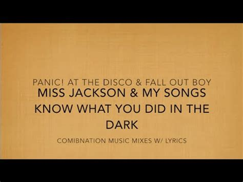 Panic At The Disco Cabin Songs by Miss Jackson Songs What You Did In The