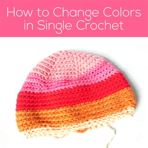 how to change color in crochet how to change colors in single crochet shiny happy world
