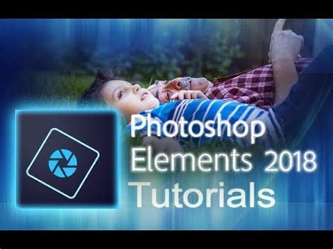 Tutorial Photoshop Elements 2018 | photoshop elements 2018 full tutorial for beginners