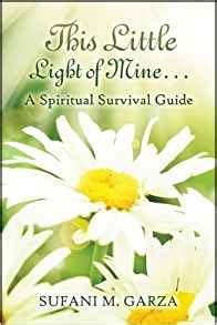 a christian survival guide a this light of mine a spiritual