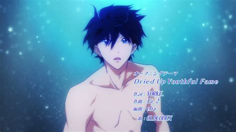 anime free op free eternal summer オープニング主題歌 dried up youthful fame 歌詞