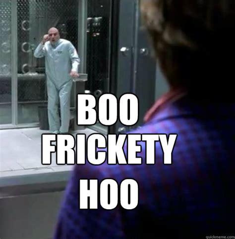 Boo Meme - boo frickety hoo misc quickmeme