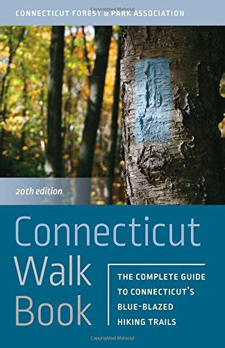 Connecticut Walk Book The Complete Guide To Connecticut S