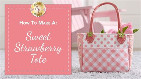 how to make a sweet strawberry tote a shabby fabrics