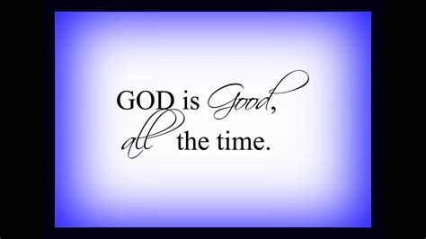 all the time god is all the time