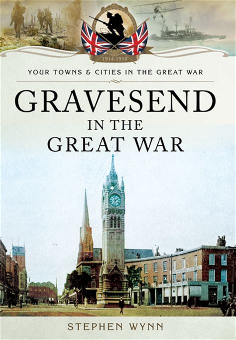 gravesend books pen and sword books gravesend in the great war paperback