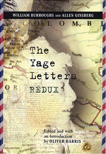 The Yage Letters Redux By William Burroughs Amp Allen