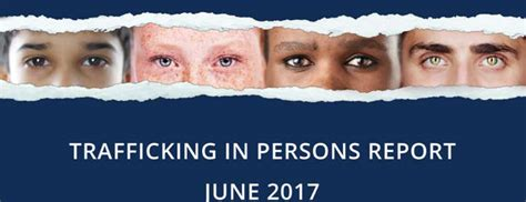 consolato americano visti trafficking in persons report 2017 ambasciata e