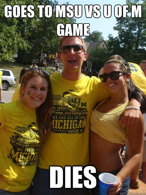 U Of M Memes - goes to msu vs u of m game dies football brain quickmeme