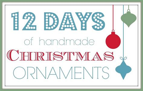 twelve days of christmas crafts 12 days of handmade ornaments day 1 cutesy crafts