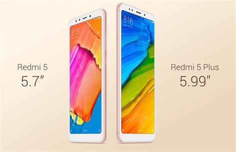 Redmi 5 Plus xiaomi redmi 5 and redmi 5 plus specs price and release date
