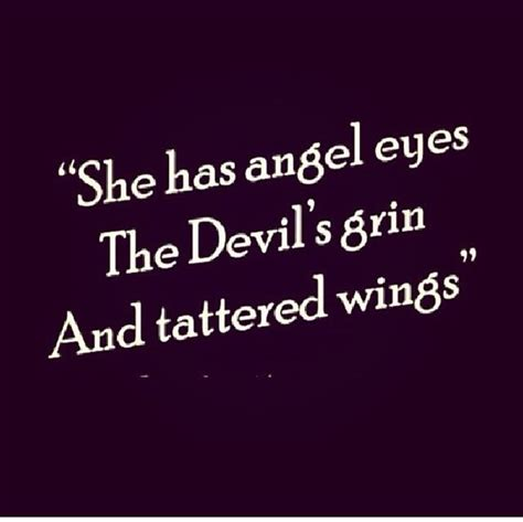 devil and angel tattoo quotes she has angel angel eyes the devils grin and tattered