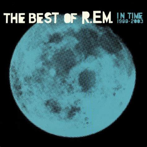 best of pictures r e m in time the best of r e m 1988 2003 reviews