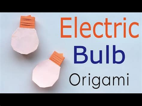 How To Make A Paper Light Bulb - origami paper electric light bulb origami