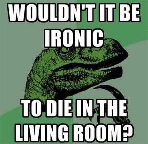 Ironic Memes - 26 very wise philosoraptors smosh
