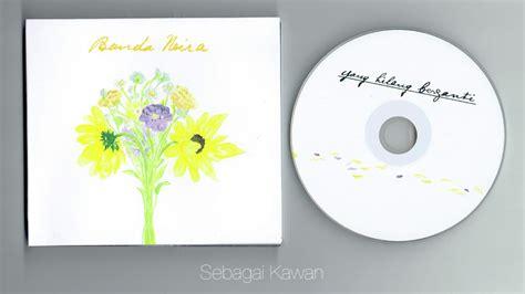 download mp3 full album banda neira banda neira yang patah tumbuh yang hilang berganti