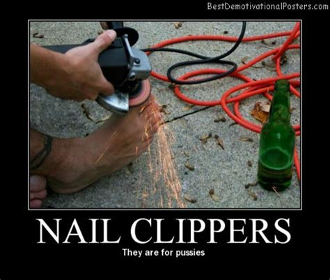 Funny Clippers Memes - nail clippers demotivational poster