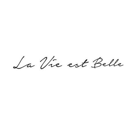 la vie est belle tattoo la vie est is beautiful in tattoos