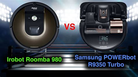 vacuum robot samsung roomba 980 vs samsung powerbot r9350 turbo detailed robot