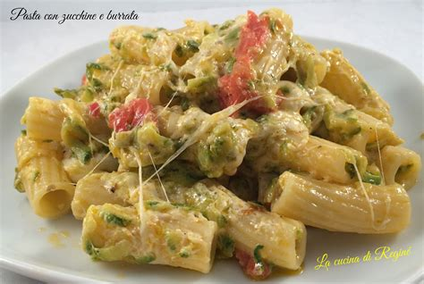 come cucinare pasta e zucchine pasta con zucchine e burrata la cucina di regin 233