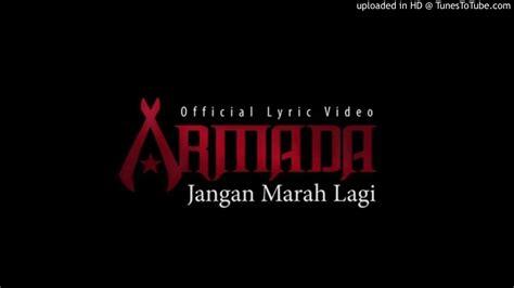 armada jangan marah lagi live sctv armada jangan marah lagi official musik musik