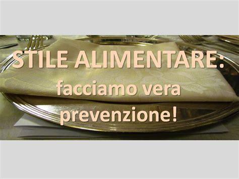 stile alimentare stile alimentare facciamo vera prevenzione salute in
