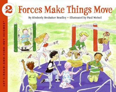 libro forces make things move forces make things move by kimberly brubaker bradley paul