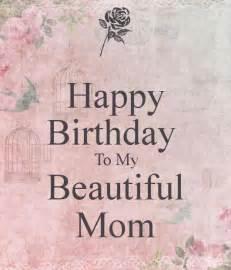 Happy Birthday To My 4 Year Quotes Happy Birthday To My Beautiful Mom Poster Liz Keep