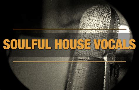 vocals for house music soulfull house 28 images soulful house podcasts 2017 soulful house radio soulful