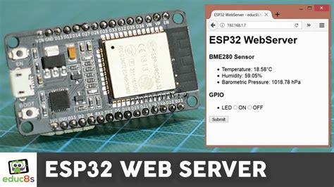 electronics tutorial website esp32 web server tutorial with a bme280 sensor