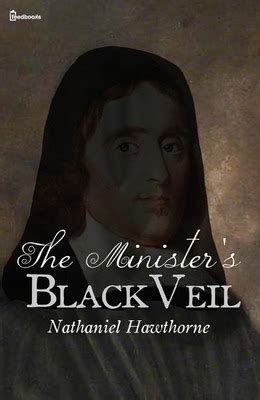 black veil a novel books the minister s black veil nathaniel hawthorne feedbooks
