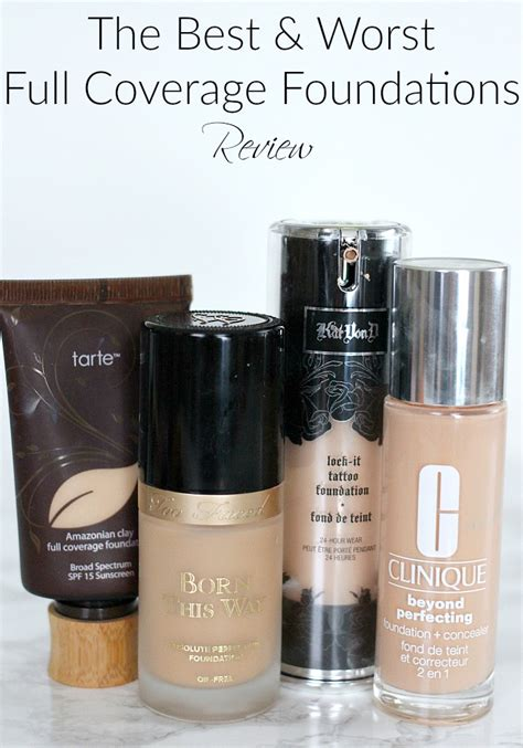 what is the best full coverage foundation for 2015 the best worst full coverage foundations review