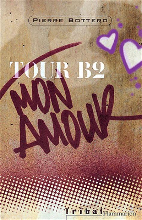 libro tour b2 mon amour le souffle des mots tour b2 mon amour pierre bottero