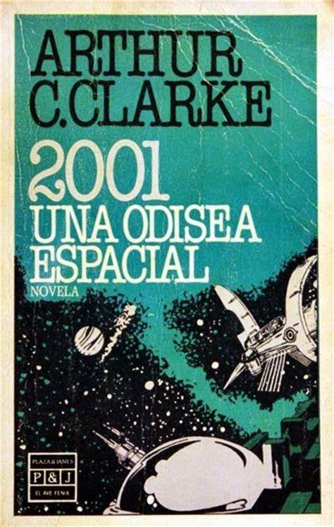 libro 2001 una odisea arthur c clarke 2001 una odisea del espacio 1968 paperblog