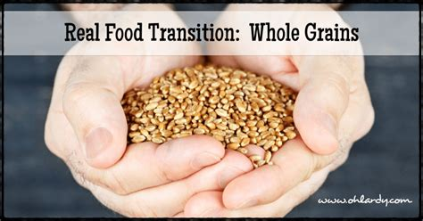 whole grains to eat while real food transition whole grains